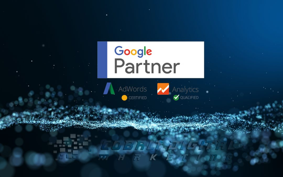 5 Much Needed Benefits Of Working With A Google Partner (a.k.a. Cobalt Digital)